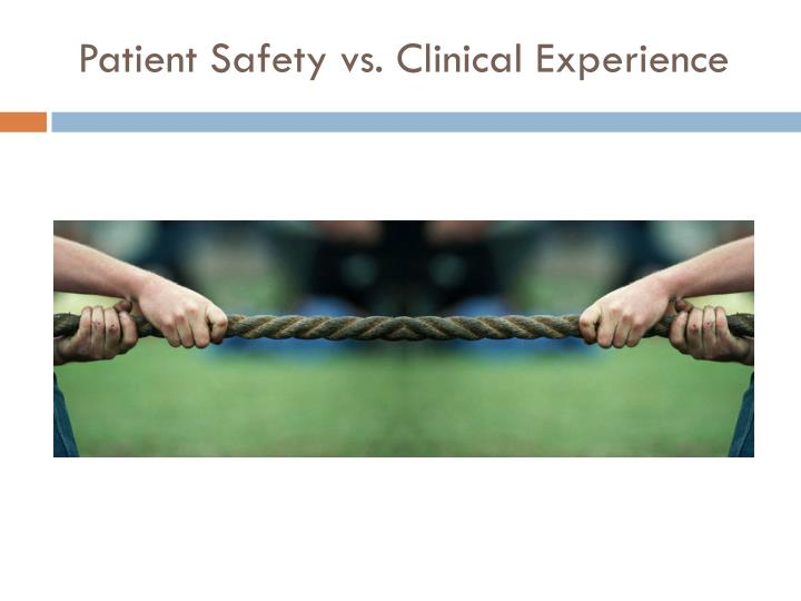 Patient Safety vs. Clinical Experience