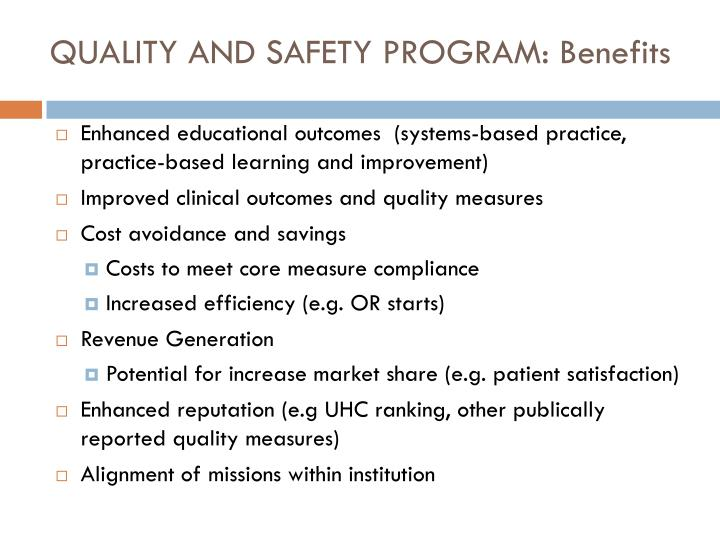 QUALITY AND SAFETY PROGRAM: Benefits