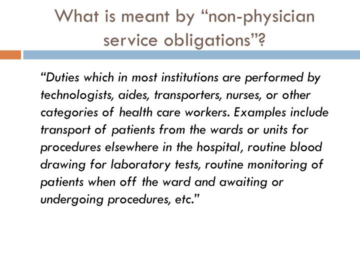 "What is meant by ""non-physician service obligations""?"