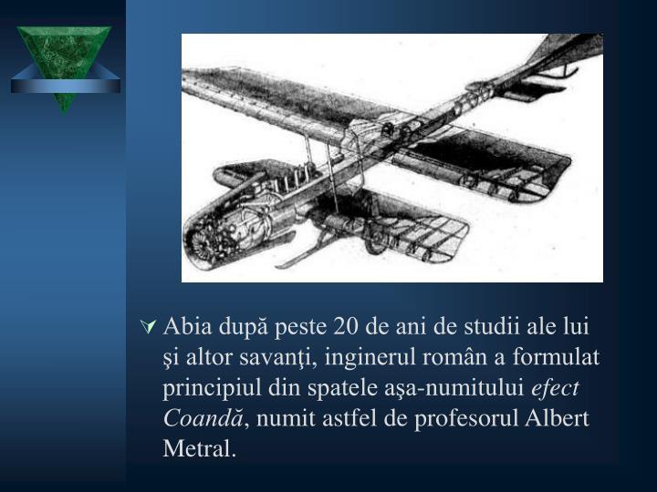 Abia după peste 20 de ani de studii ale lui şi altor savanţi, inginerul român a formulat principiul din spatele aşa-numitului