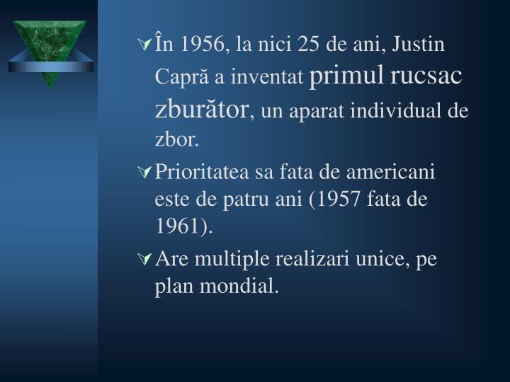 În 1956, la nici 25 de ani, Justin Capră a inventat