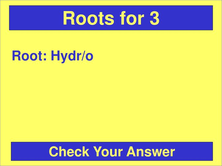 Roots for 3