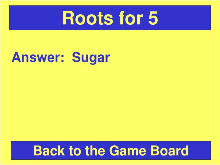 Roots for 5
