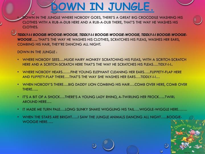Down in jungle.