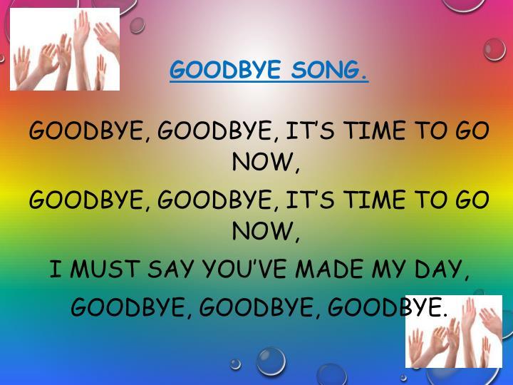 Goodbye song.
