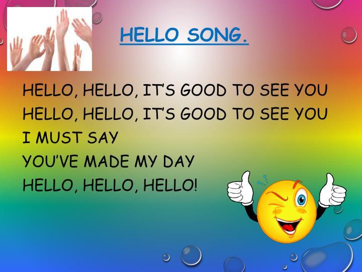 Hello song.
