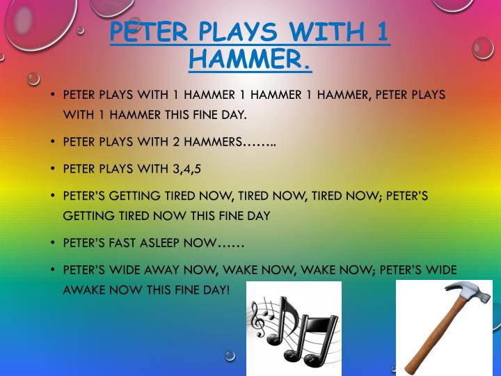Peter plays with 1 hammer.