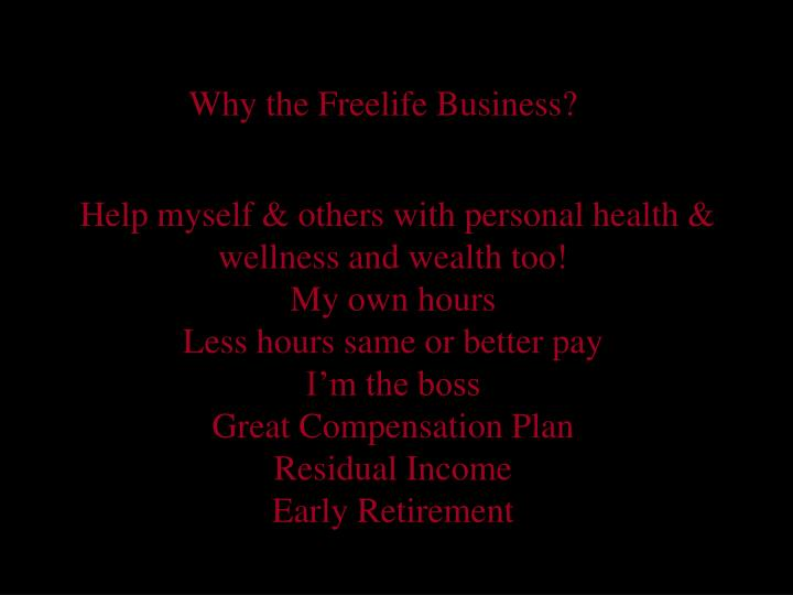 Why the Freelife Business?