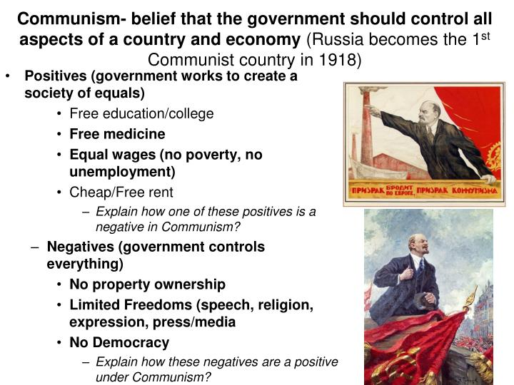 Communism- belief that the government should control all aspects of a country and economy