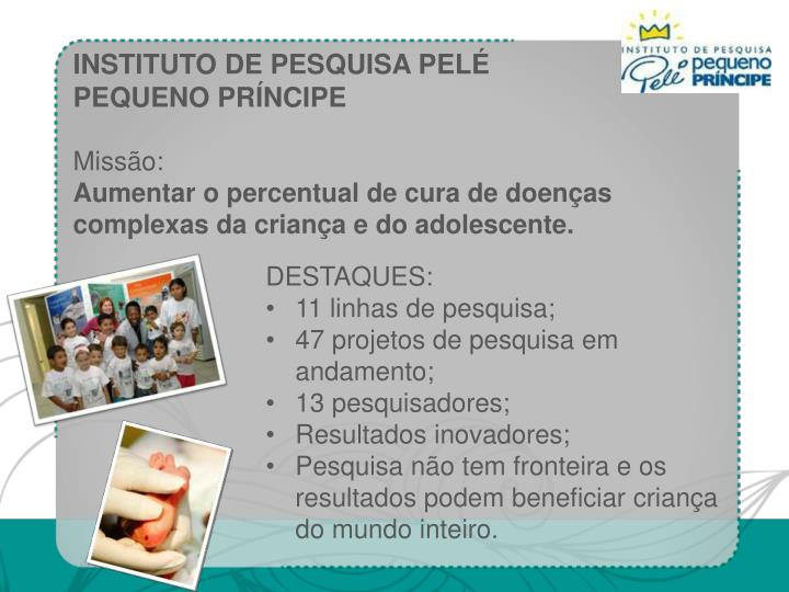 INSTITUTO DE PESQUISA PELÉ PEQUENO PRÍNCIPE