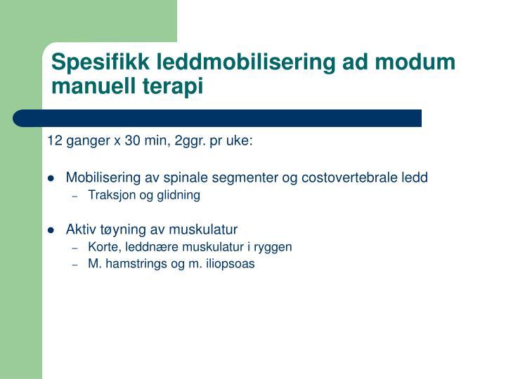 Spesifikk leddmobilisering ad modum manuell terapi