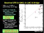 resolved sfr in gmcs in lmc bridge
