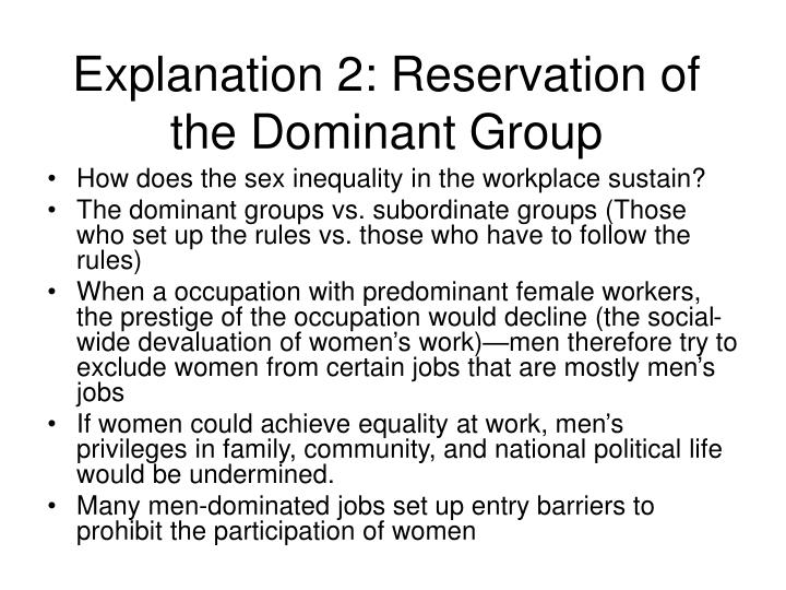 Explanation 2: Reservation of the Dominant Group