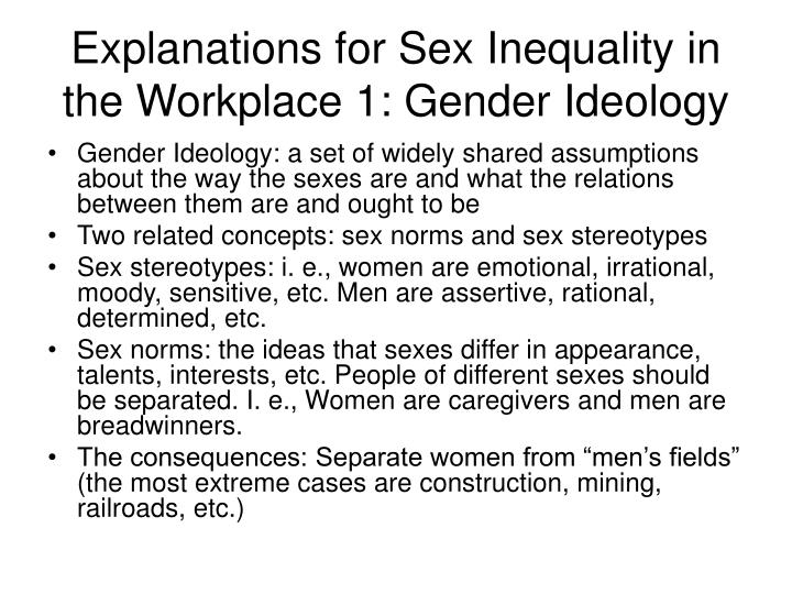 Explanations for Sex Inequality in the Workplace 1: Gender Ideology