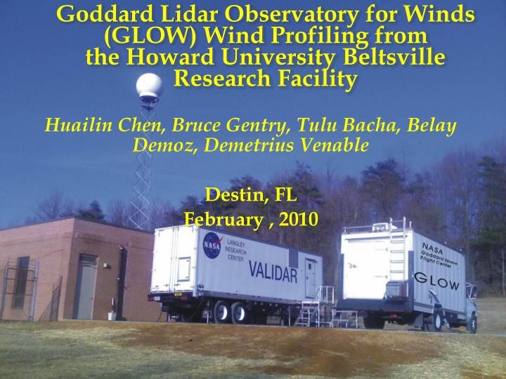 Goddard Lidar Observatory for Winds (GLOW) Wind Profiling from                                     the Howard University Beltsville Research Facility
