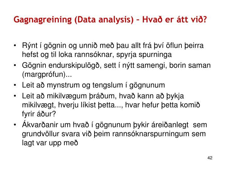 Gagnagreining (Data analysis) – Hvað er átt við?