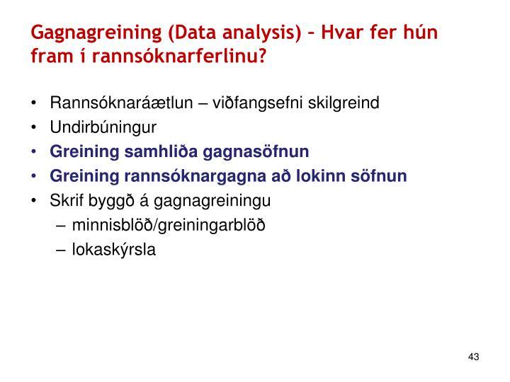 Gagnagreining (Data analysis) – Hvar fer hún fram í rannsóknarferlinu?