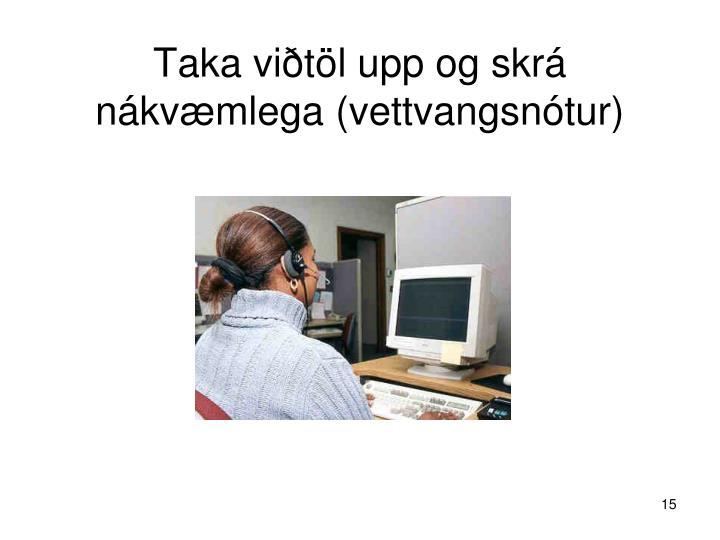 Taka viðtöl upp og skrá nákvæmlega (vettvangsnótur)