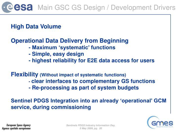 Main GSC GS Design / Development Drivers