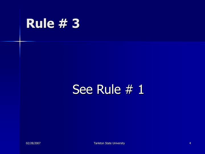 Rule # 3