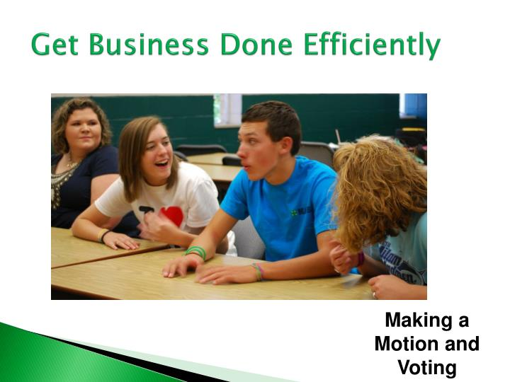 Get Business Done Efficiently