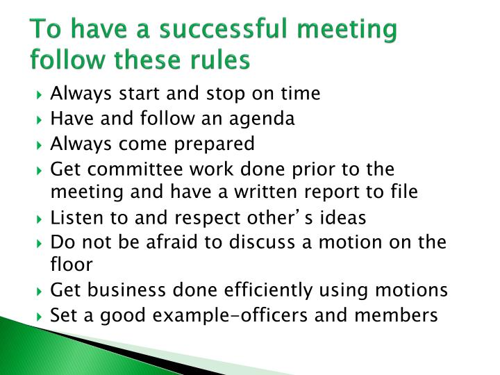 To have a successful meeting follow these rules