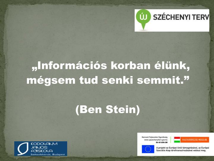 """""""Információs korban élünk,"""