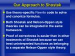 our approach to shostak