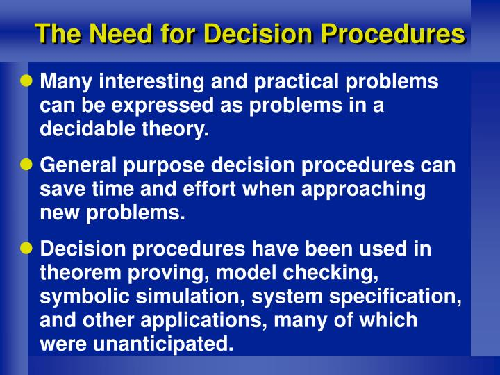 The need for decision procedures