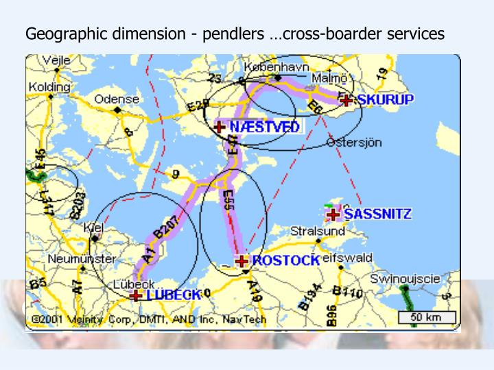Geographic dimension - pendlers …cross-boarder services