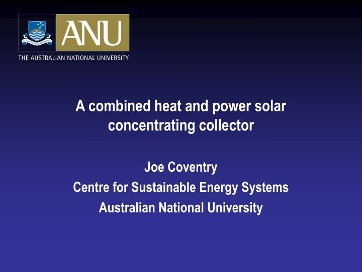 A combined heat and power solar concentrating collector