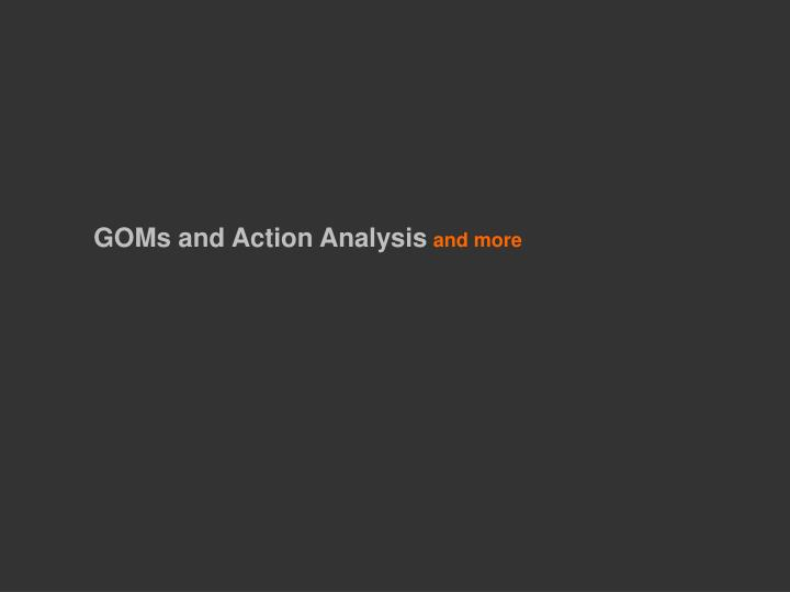 GOMs and Action Analysis