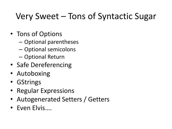 Very Sweet – Tons of Syntactic Sugar