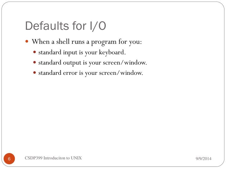 Defaults for I/O