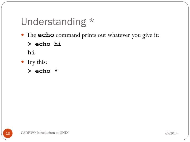 Understanding *