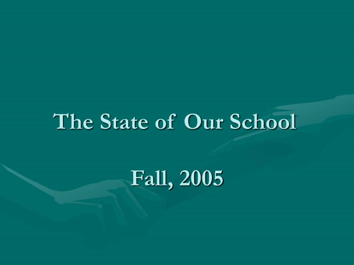 The state of our school fall 2005