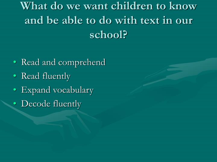 What do we want children to know and be able to do with text in our school