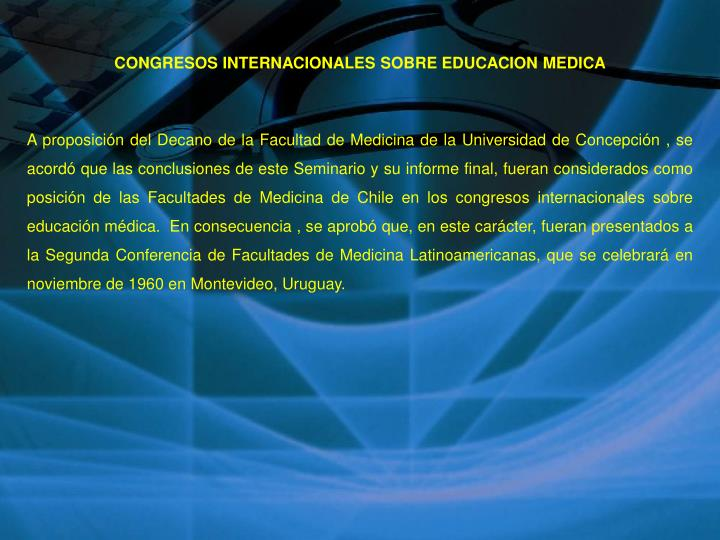 CONGRESOS INTERNACIONALES SOBRE EDUCACION MEDICA
