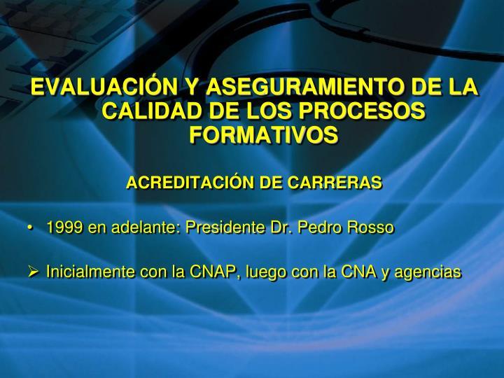 EVALUACIÓN Y ASEGURAMIENTO DE LA CALIDAD DE LOS PROCESOS FORMATIVOS