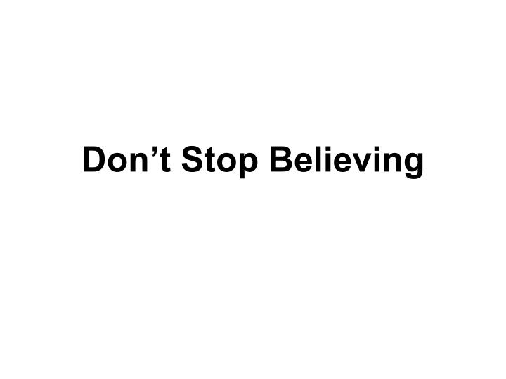 Don t stop believing
