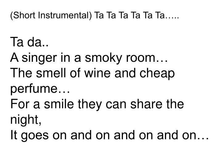 (Short Instrumental) Ta Ta Ta Ta Ta Ta…..