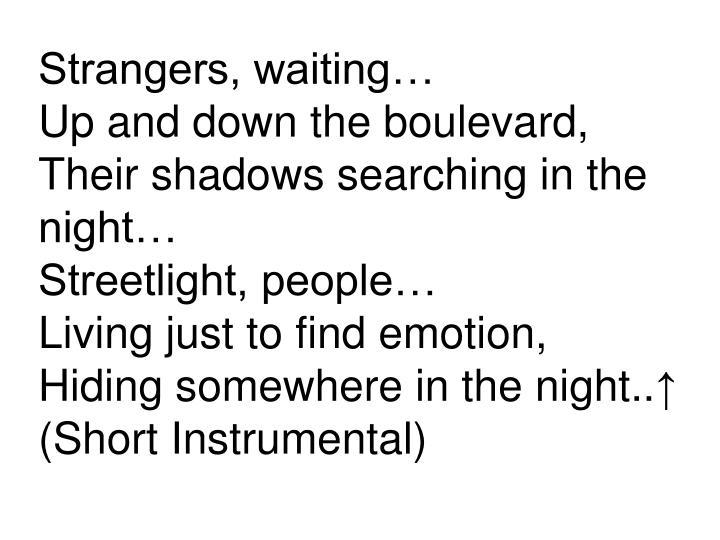 Strangers, waiting…