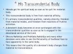 his transcendental body