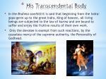 his transcendental body1
