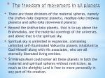 the freedom of movement in all planets