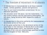 the freedom of movement in all planets1