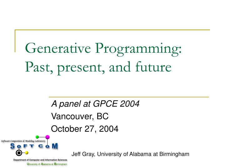 Generative programming past present and future