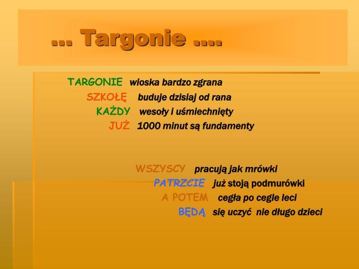 ... Targonie ....