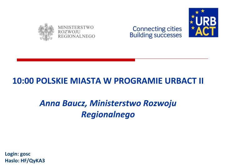 10:00 POLSKIE MIASTA W PROGRAMIE URBACT II