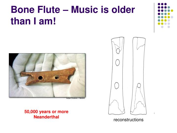 Bone Flute – Music is older than I am!